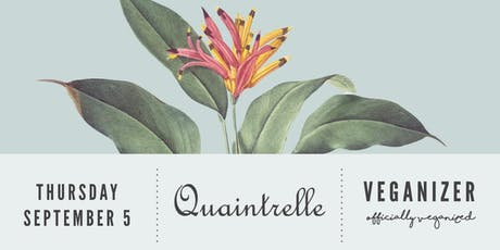 Veganizer PDX: 9/5 Summer Tasting Menu at Quaintrelle tickets