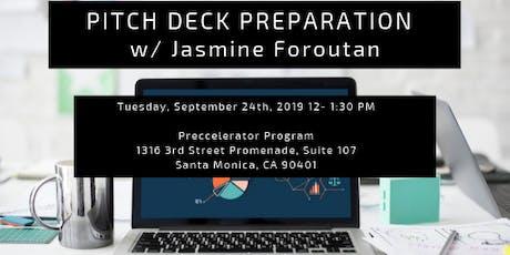 Preccelerator Workshop: Pitch Deck Preparation with Jasmine Foroutan, Pitch Genius  tickets