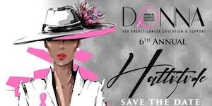 Donna M Saunders Foundation - 6th Annual Hattitude...