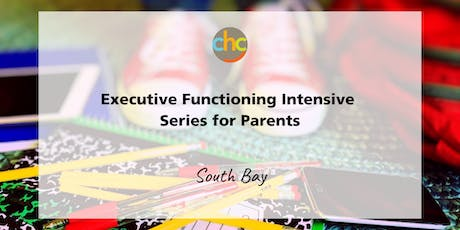 Executive Functioning Intensive Series for Parents - South Bay tickets