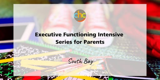 Executive Functioning Intensive Series for Parents - South Bay