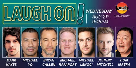 Michael Rapaport, Bryan Callen, and more - Laugh On! tickets