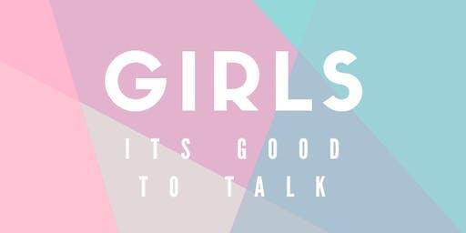 GIRLS IT'S GOOD TO TALK.
