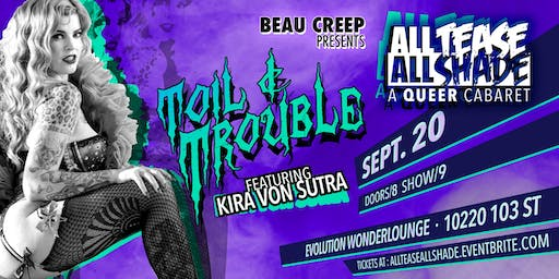 All Tease All Shade presents: Toil & Trouble