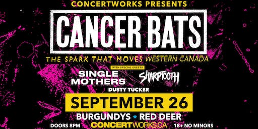 Cancer Bats w/ Single Mothers, Sharptooth, and Guests TBA