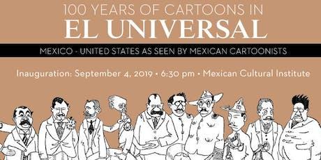 EXHIBIT: 100 YEARS OF CARTOON IN EL UNIVERSAL tickets