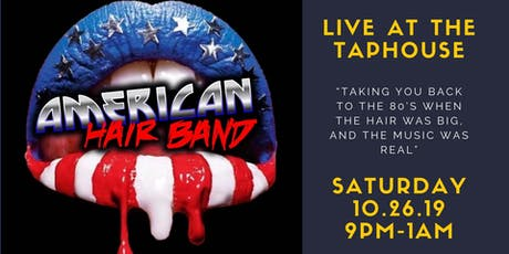American Hair Band Live at the TapHouse! tickets