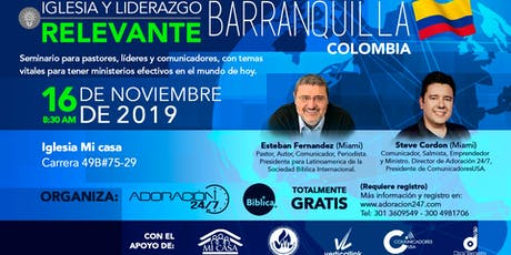 Seminario Iglesia y Liderazgo Relevante Barranquilla, Colombia entradas