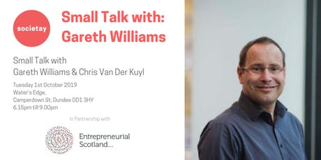 Small Talk with Gareth Williams & Chris Van Der Kuyl tickets