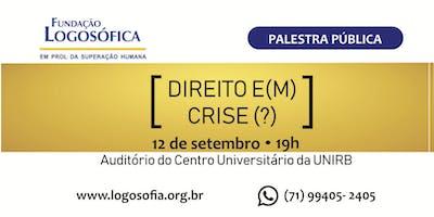Palestra Pública - Direito e(m) Crise(?)