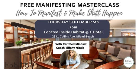 FREE MANIFESTING MASTERCLASS: How To Manifest & Make Shift Happen  tickets