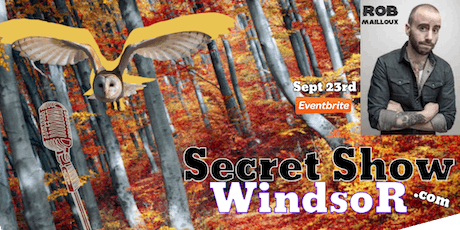 Secret Show Windsor September tickets