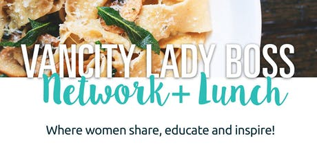 Network & Lunch: Lady Bosses Take Small Business Month! tickets