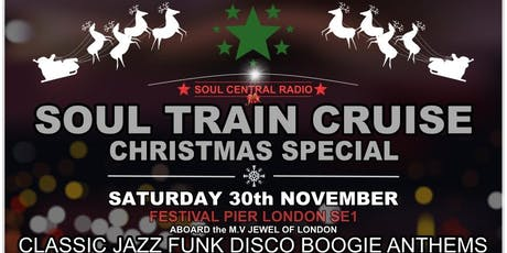 London soul Train Cruise (Christmas special soul boat) Nov 30th tickets
