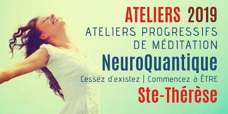 Ste-Thérèse | Ateliers progressifs de méditation NeuroQuantique 1 billets