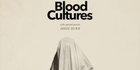 BLOOD CULTURES with High Sunn and Baseball Gregg tickets