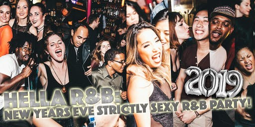 HellaRnB: New Years Eve Sexy R&B Dance Party (with free champagne toast)!