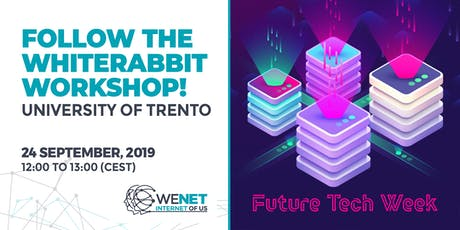 WeNet workshops @ Future Tech Week | University of Trento tickets
