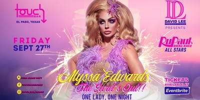 Alyssa Edwards: The Secret's Out!! One Lady, One Night • Live at Touch Bar El Paso