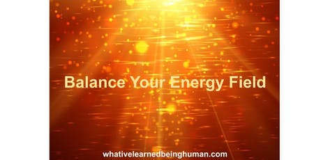 Balance Your Energy Field - Free Info Session tickets