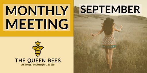 Monday  Queen Bees September Monthly Meeting