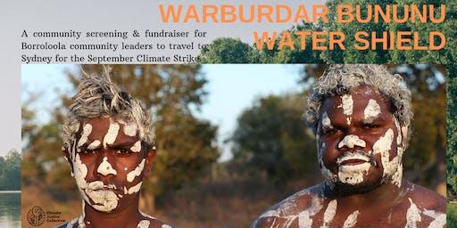 Warburdar Bununu (Water Shield) - Community Screening & Fundraiser