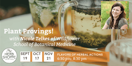 Plant Provings!  Flavors of Herbal Actions with Nicole Telkes tickets