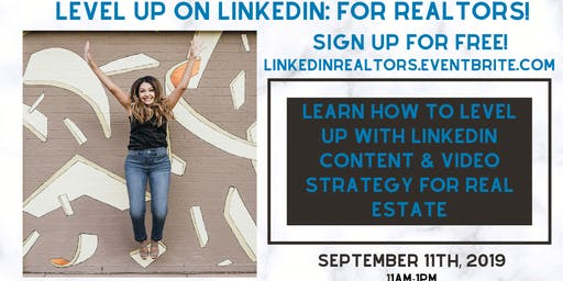 Level Up on LinkedIn: FOR REALTORS!