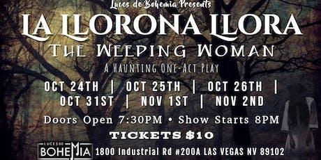 La Llorona Llora (The Weeping Woman) tickets