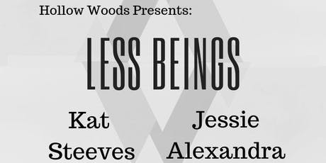 LESS BEINGS with Kat Steeves & Jessie Alexandra tickets