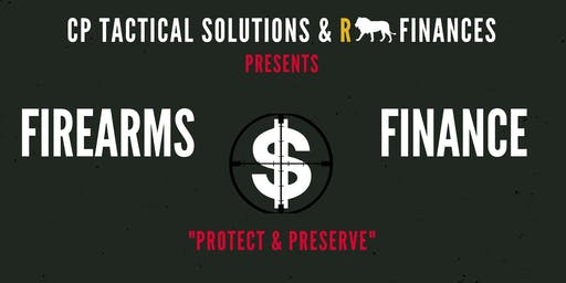 Firearms & Finance (Protect & Preserve)