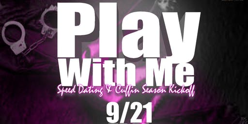 Play With Me : Speed Dating & Live Podcast Recording