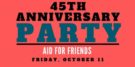 Aid For Friends 45th Anniversary Party