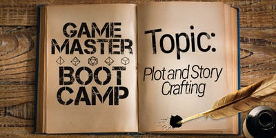GM Bootcamp: Plot and Story Crafting