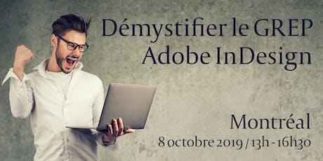 Démystifier le GREP avec Adobe InDesign - Montréal - mardi 8 octobre 2019 billets