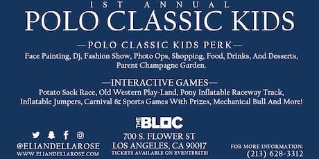 ELI & ELLA ROSE PRESENTS 1ST ANNUAL POLO CLASSIC KIDS tickets