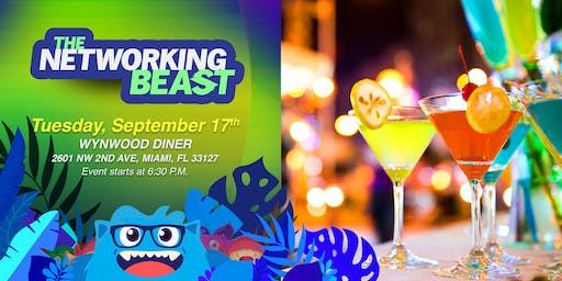 The Networking Beast - Come & Network With Us (Wynwood Diner) Miami