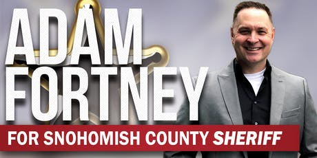 Meet and Greet Adam Fortney for Snohomish County Sheriff tickets