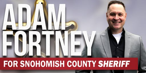 Meet and Greet Adam Fortney for Snohomish County Sheriff