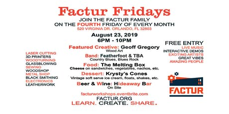 FACTUR FRIDAY - Fun, Art & Other Creative Culture - Every 4th Friday tickets