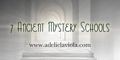 7 Ancient Mystery Schools  tickets