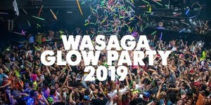 WASAGA GLOW PARTY 2019 | FRI AUG 30