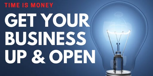 Get Your Business Up and Open - Business Startup Basics