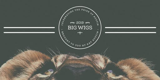 Big Wigs 2019: Celebrating the Pride of Austin