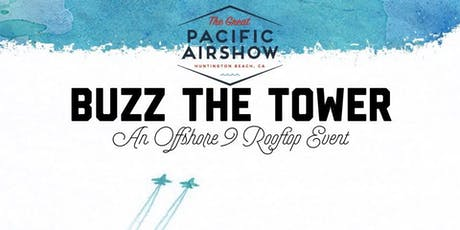 Offshore 9 Pacific Airshow Viewing: Buzz The Tower tickets