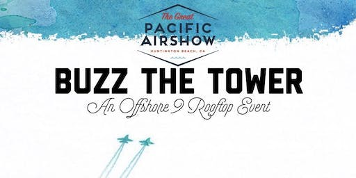 Offshore 9 Pacific Airshow Viewing: Buzz The Tower