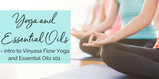 Yoga and Essential Oils~Intro to Vinyasa Flow and Essential Oils 101
