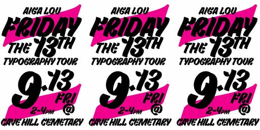AIGALou Design Week 19: Friday the 13th Typography at Cave Hill Cemetery