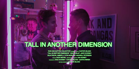 TALL IN ANOTHER DIMENSION (Short Film) Los Angeles Premiere tickets