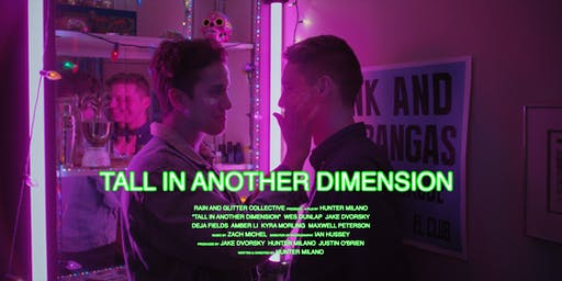 TALL IN ANOTHER DIMENSION (Short Film) Los Angeles Premiere